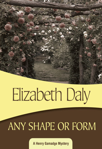 Any Shape or Form, by Elizabeth Daly