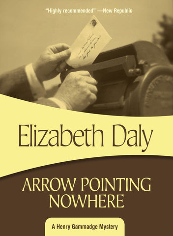 Arrow Pointing Nowhere, by Elizabeth Daly