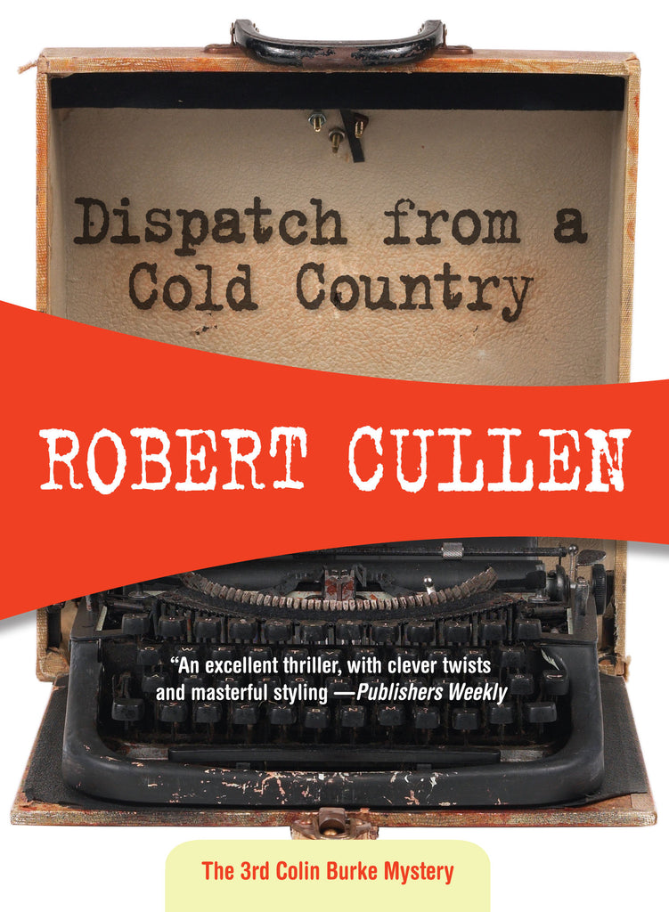 Dispatch from a Cold Country, by Robert Cullen