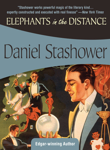 Elephants in the Distance, by Daniel Stashower