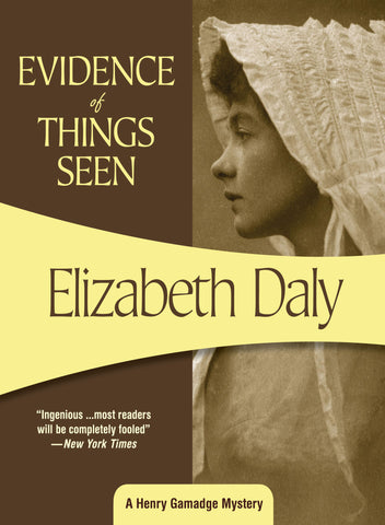 Evidence of Things Seen, by Elizabeth Daly