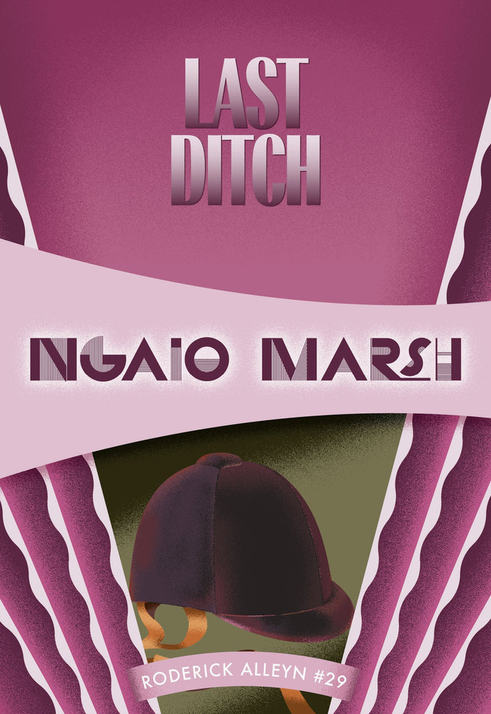 Last Ditch, by Ngaio Marsh