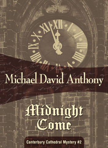 Midnight Come, by Michael David Anthony