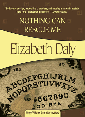 Nothing Can Rescue Me, by Elizabeth Daly