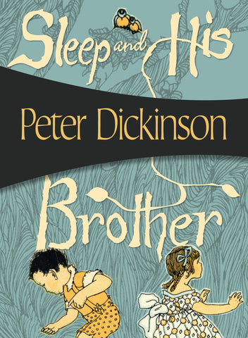 Sleep and His Brother, by Peter Dickinson