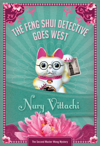 The Feng Shui Detective Goes West, by Nury Vittachi