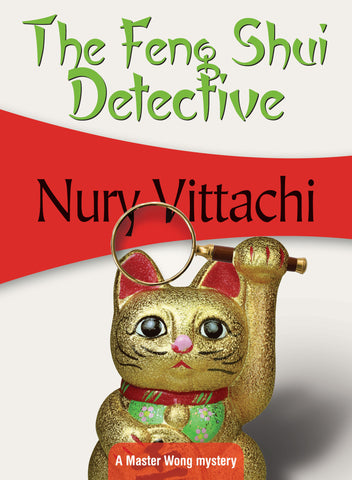 The Feng Shui Detective, by Nury Vittachi