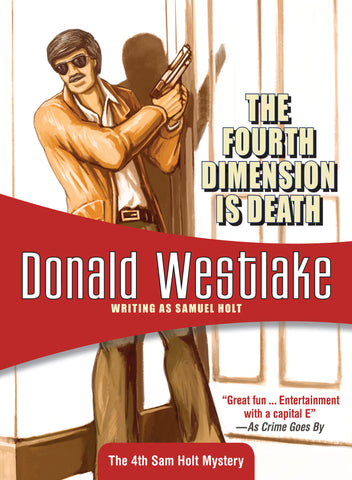 The Fourth Dimension is Death, by Donald Westlake (writing as Samuel Holt)