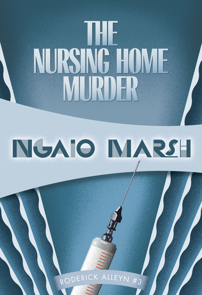 The Nursing Home Murder, by Ngaio Marsh