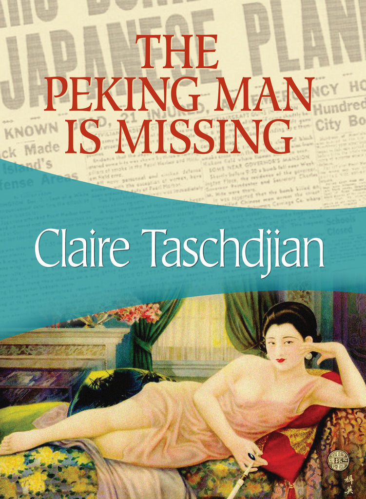 The Peking Man is Missing, by Claire Taschdjian