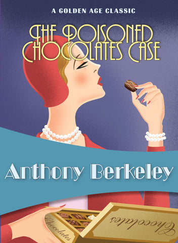 The Poisoned Chocolates Case, by Anthony Berkeley