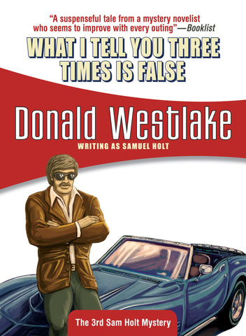 What I Tell You Three Times is False, by Donald Westlake (writing as Samuel Holt)
