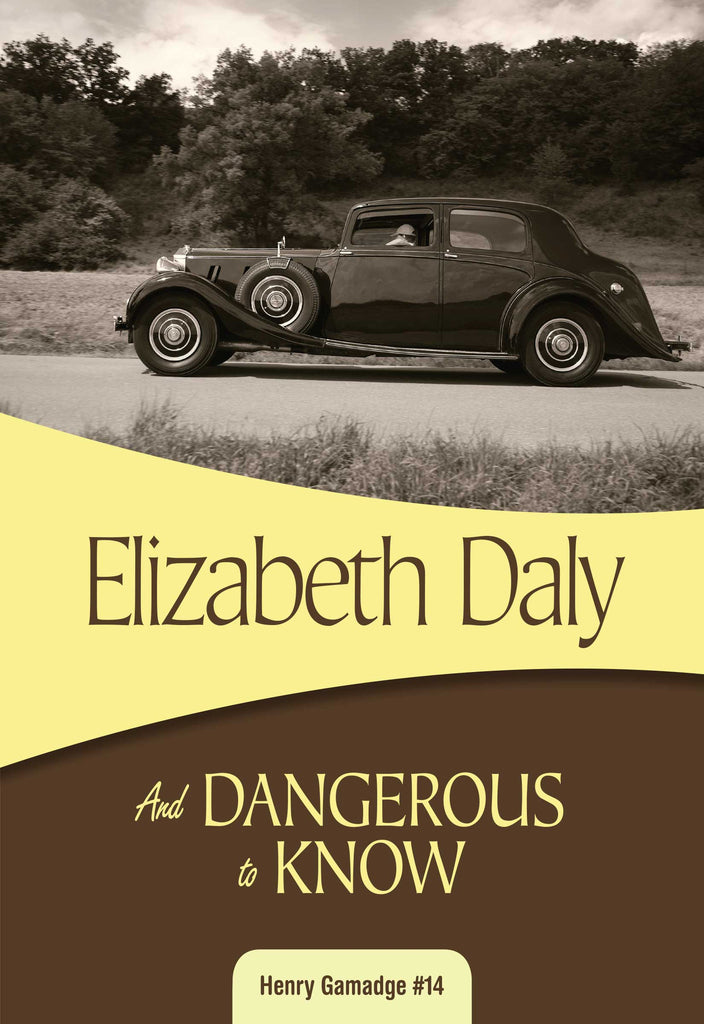 And Dangerous to Know, by Elizabeth Daly