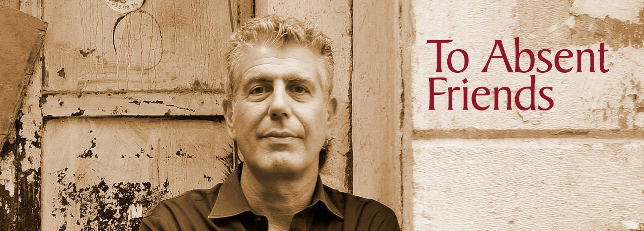 Tony Bourdain, it's been good to know you