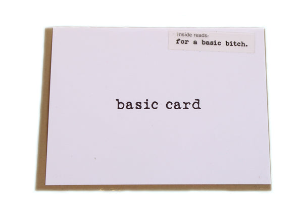 Basic Card for a Basic Bitch