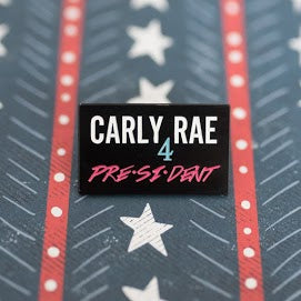 Carly Rae 4 President Pin