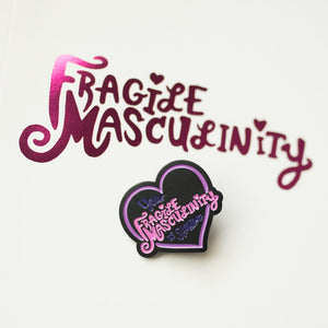 Fragile Masculinity Pin (2nd Edition)