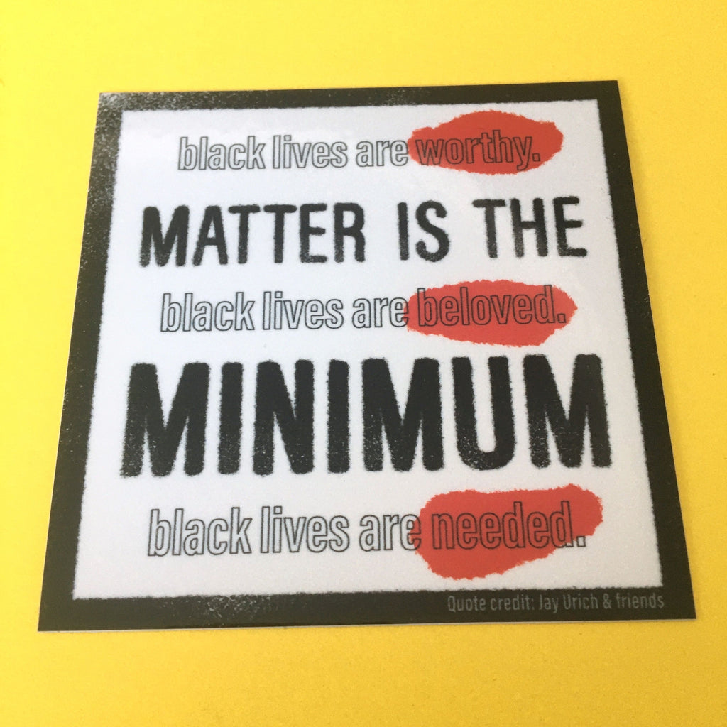 Matter is the Minimum Sticker