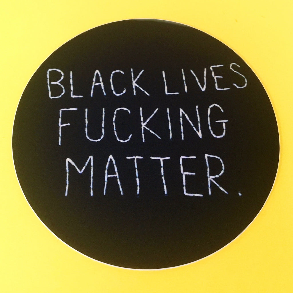 Black Lives Fucking Matter Sticker