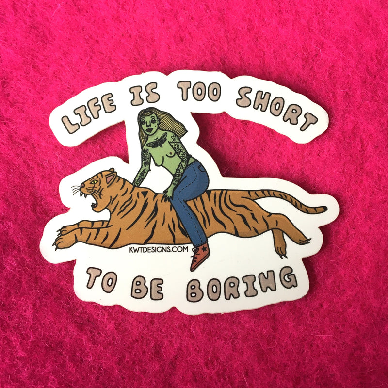 Life is Too Short to be Boring Sticker