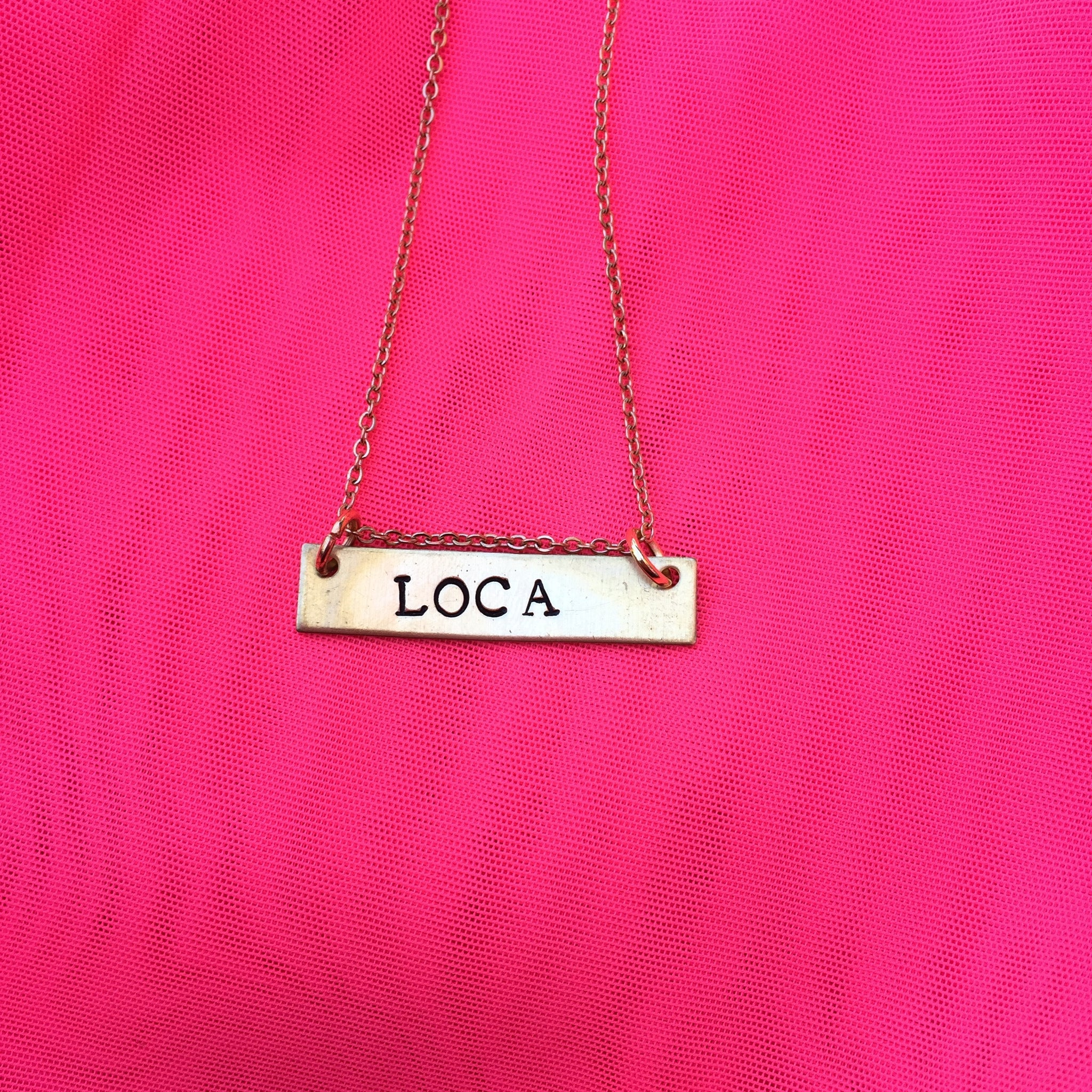 Loca - Stamped Necklace
