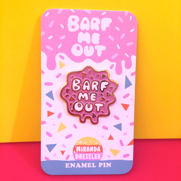 Barf Me Out Pin