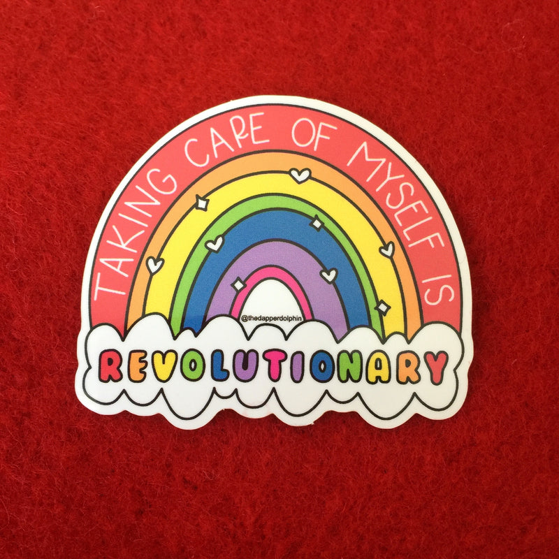 Taking Care of Myself is Revolutionary Sticker