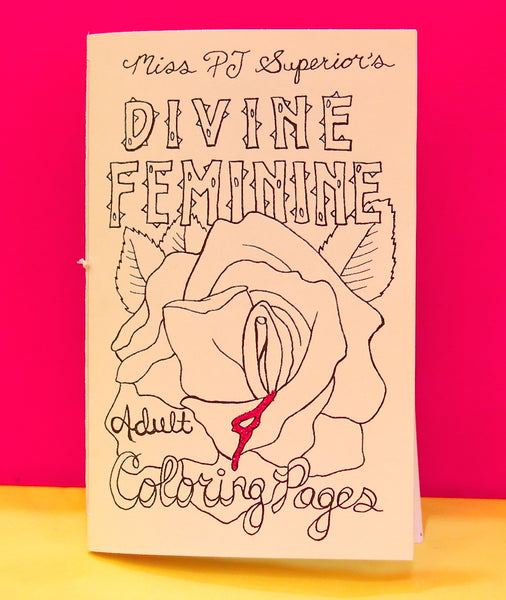 Divine Feminine coloring book featuring hand drawn pictures of vaginal inspired art.