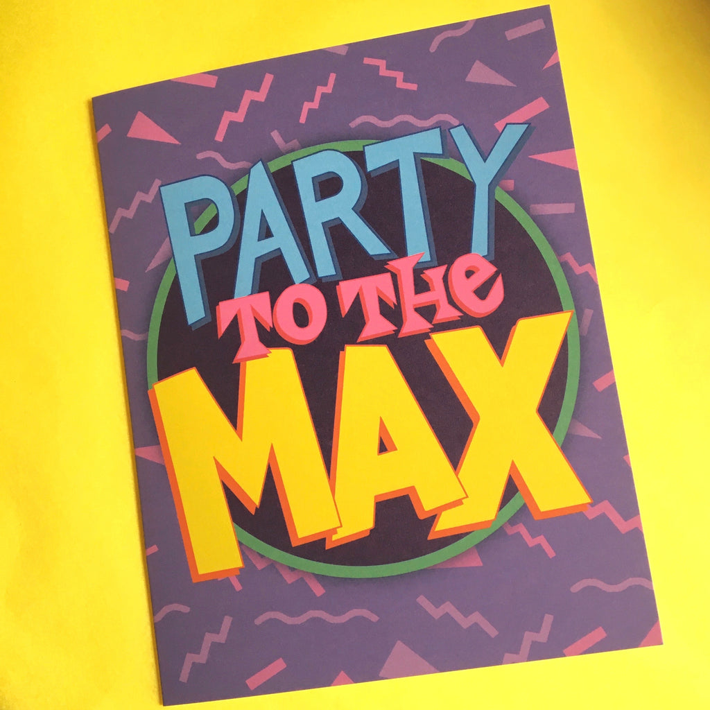 Party To The Max Card