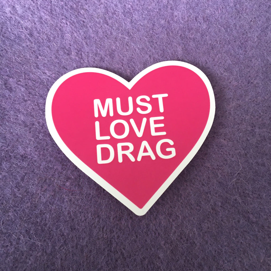 Must Love Drag Sticker