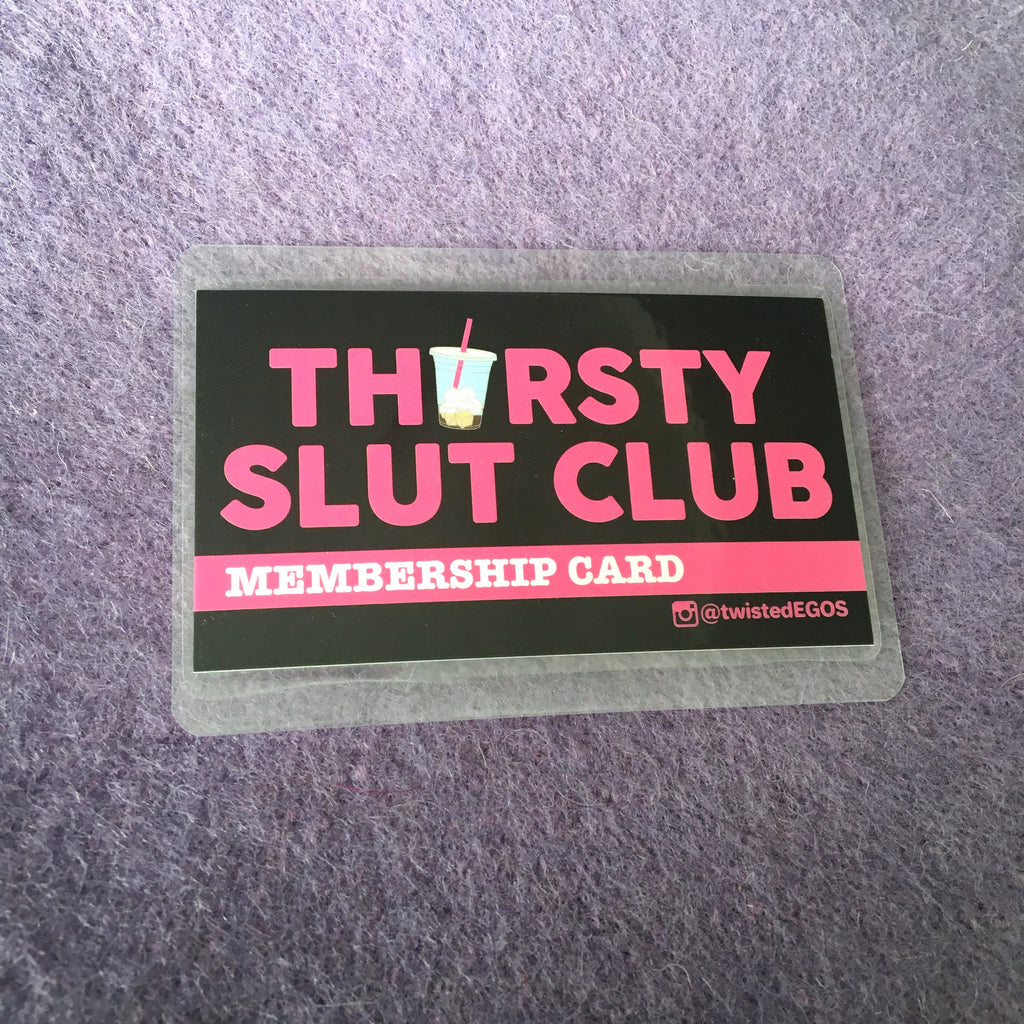 Thirsty Slut Club Membership Card