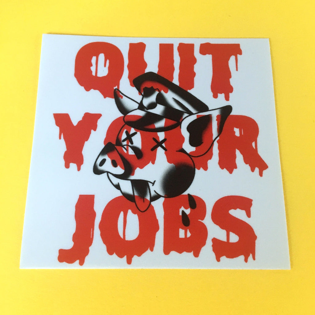 Quit Your Jobs Pig Sticker