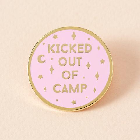 Kicked Out of Camp Pin