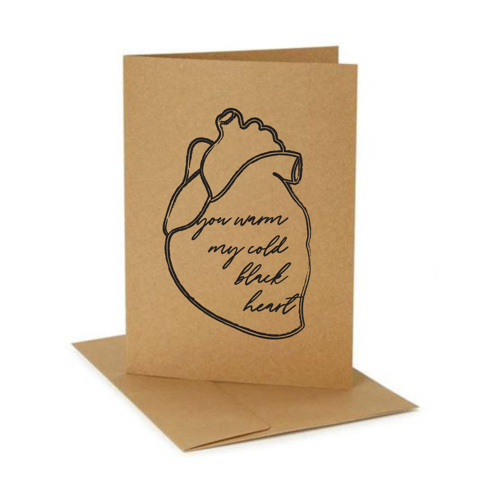 YOU WARM MY COLD BLACK HEART GREETING CARD