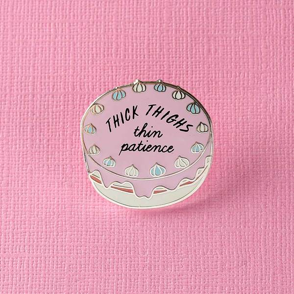 Thick Thighs Thin Patience Pin