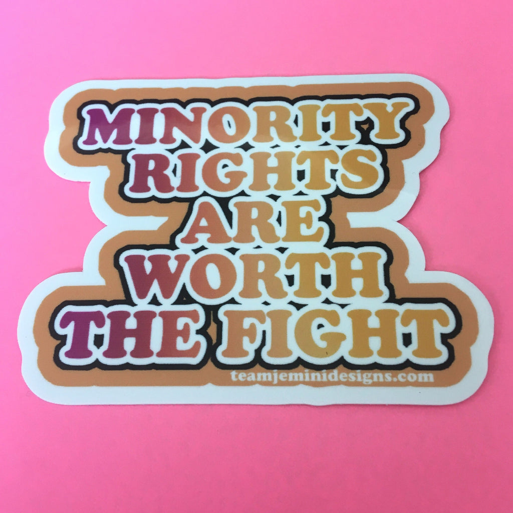 Minority Rights Are Worth The Fight Sticker