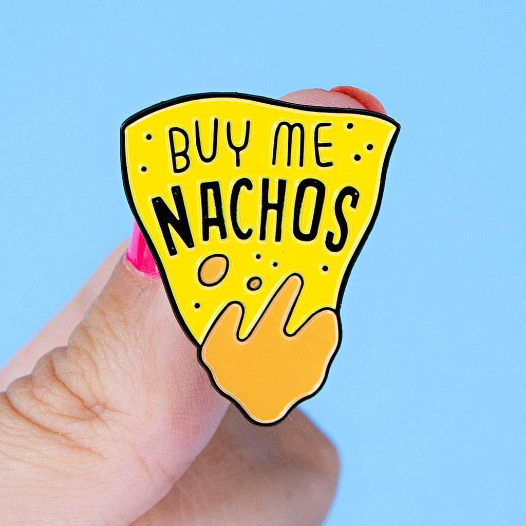 Buy Me Nachos Pin