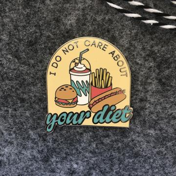 I Do Not Care About Your Diet Pin