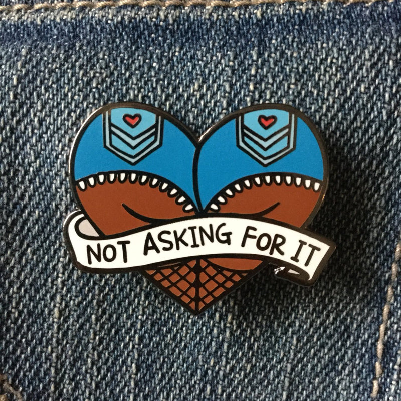 Not Asking For It Pin - Dark Skin