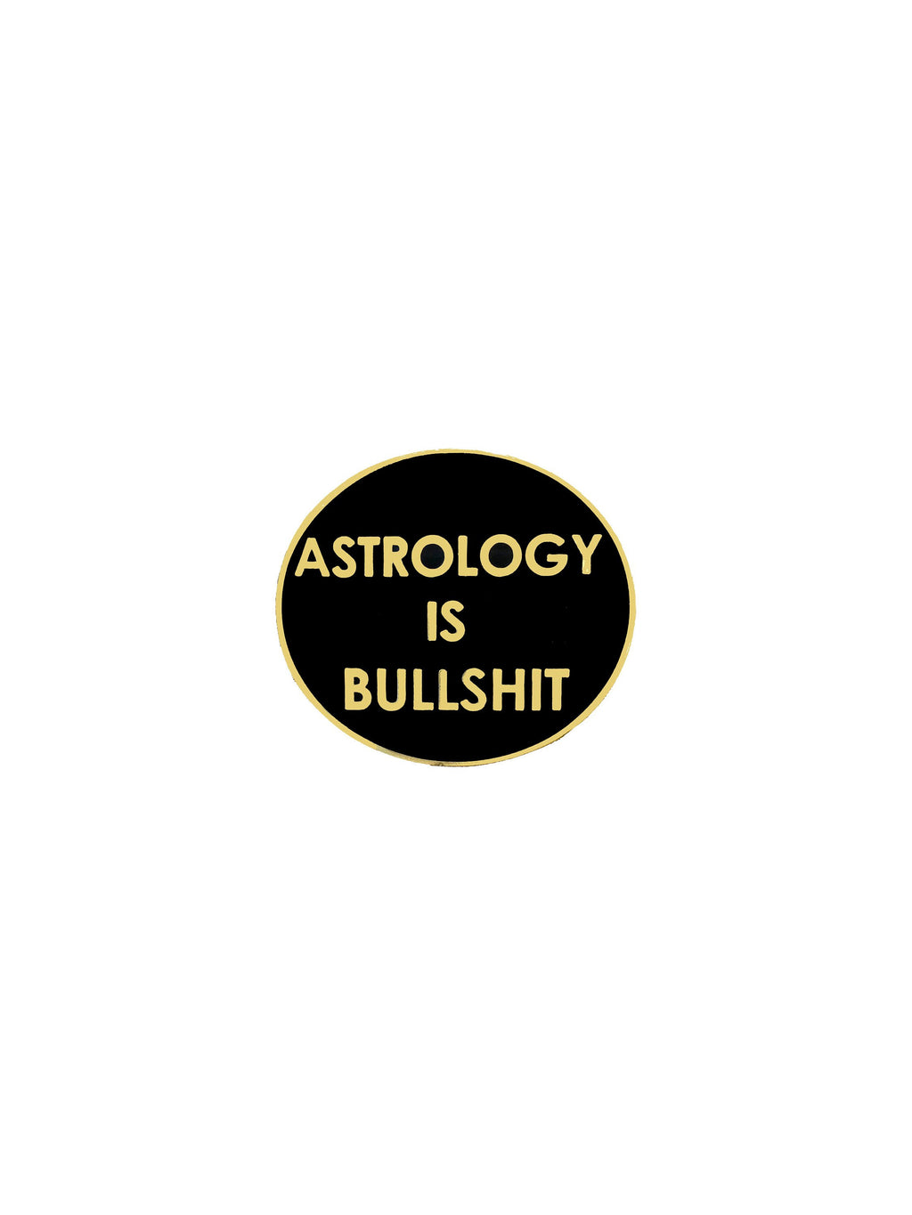 Round pin says Astrology is bullshit