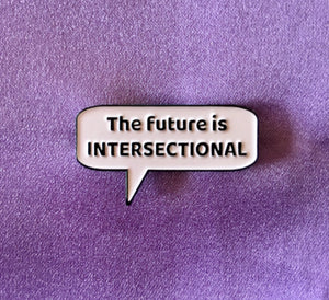 The Future Is Intersectional Pin