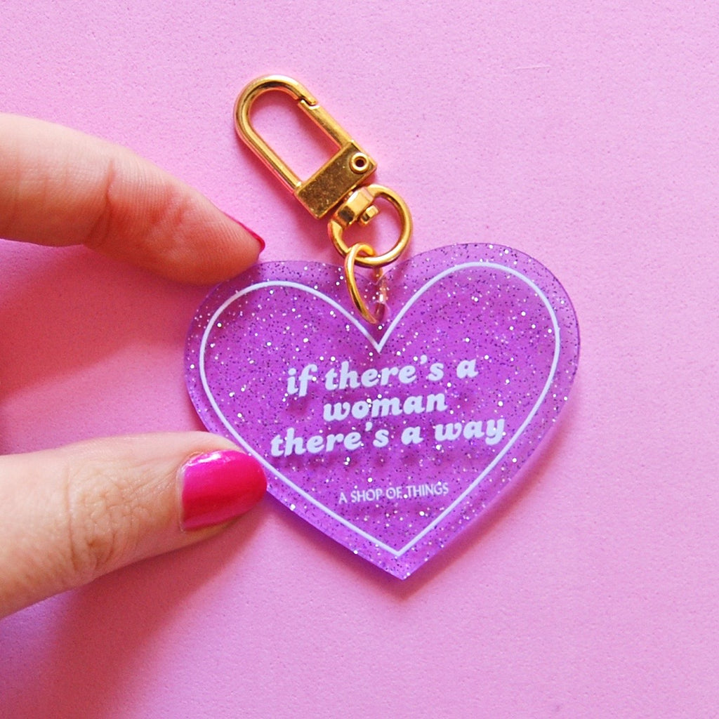 If There's a Woman, There's a Way Keychain