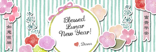Blessed lunar new year! Love, Diana