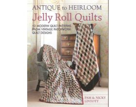Antique to Heirloom Jelly Roll Quilts