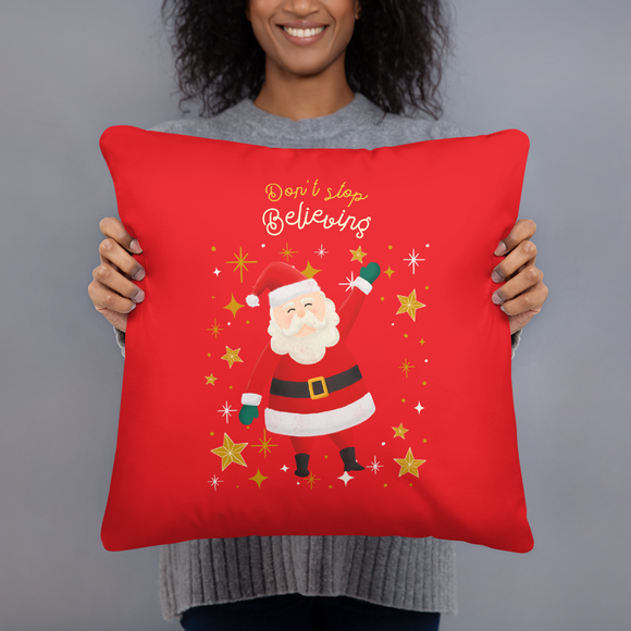 Don't Stop Believing Santa's Red Super Soft Stuffed Pillows (2 sizes)