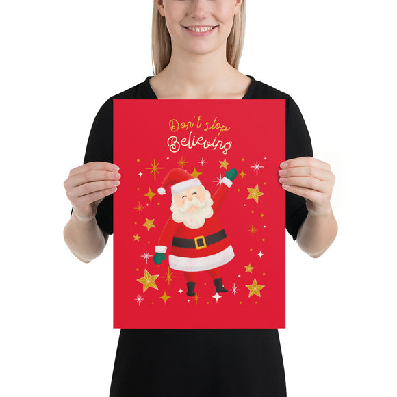 Don't Stop Believing Santa Red Poster(inches)--2 Sizes
