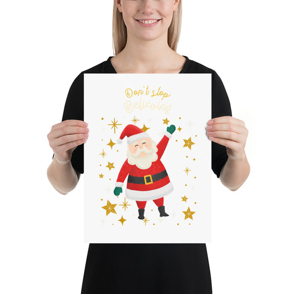 Don't Stop Believing Santa White Poster (inches)--2 Sizes
