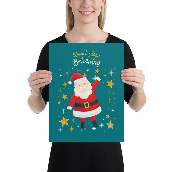 Don't Stop Believing Santa Blue Poster(inches)--2 Sizes