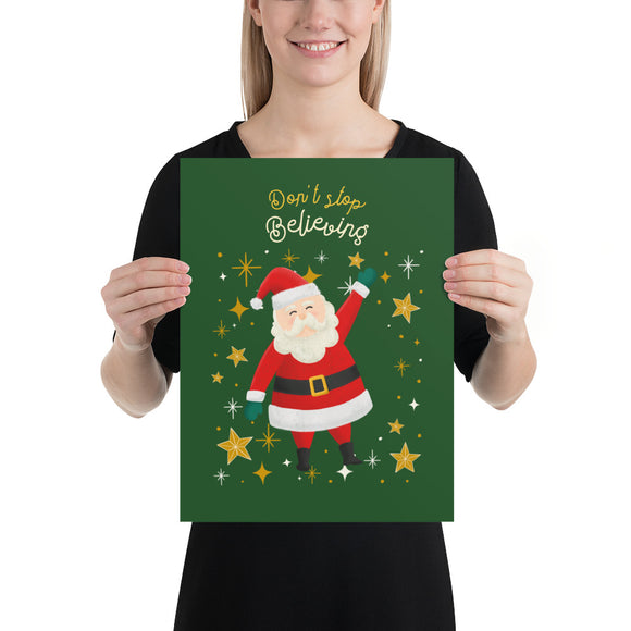 Don't Stop Believing Santa Posters (inches)-2 Sizes
