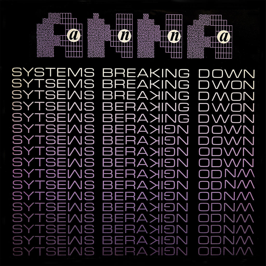 Anna | Systems Breaking Down | 12""